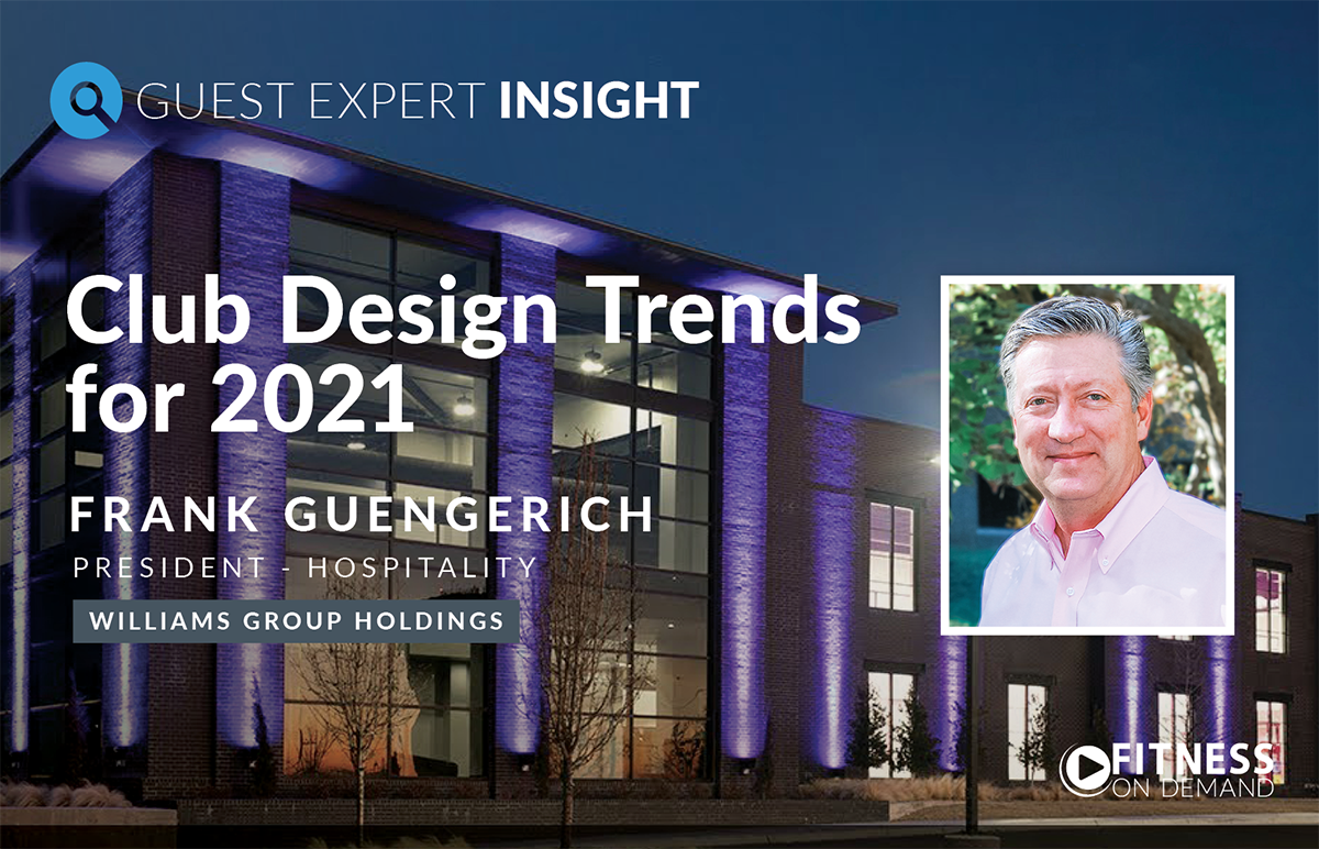 GUEST EXPERT INSIGHT: Club Design Trends for 2021